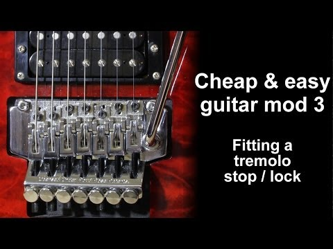 Cheap and easy guitar mod 3 - fitting a tremolo stop / lock