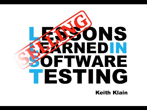 Lessons Learned in (Selling) Software Testing - Keith Klain  Star East 2016