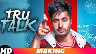 True Talk | Making | Jassi Gill | Sukh E | Karan Aujla | Latest Punjabi Songs 2018