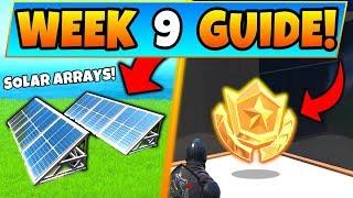 Fortnite WEEK 9 CHALLENGES! - Solar Arrays Locations, Secret Star (Battle Royale Season 9 Guide)