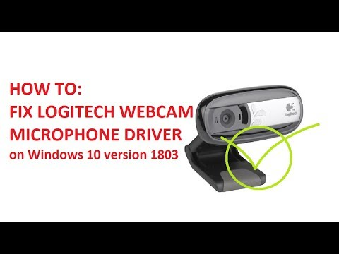[HOW TO] Logitech Webcam Microphone Driver on Windows 10 ver 1803 [Fixed]