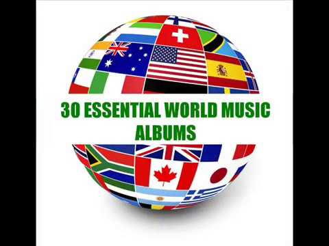 30 essential WORLD MUSIC Albums to own
