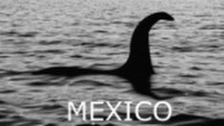 EL MOUSTRO DEL LAGO NESS  ESTA EN MEXICO