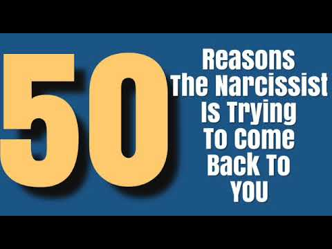 50 Reasons Why The Narcissist Is Coming Back To You