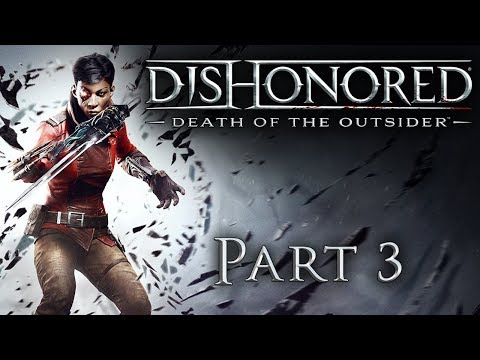 Dishonored: Death of the Outsider - Part 3 - Face the Music