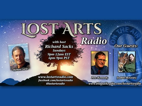 Lost Arts Radio Show #67 (5/8/16) - Special Guests Pete Kennedy and Judith McGeary