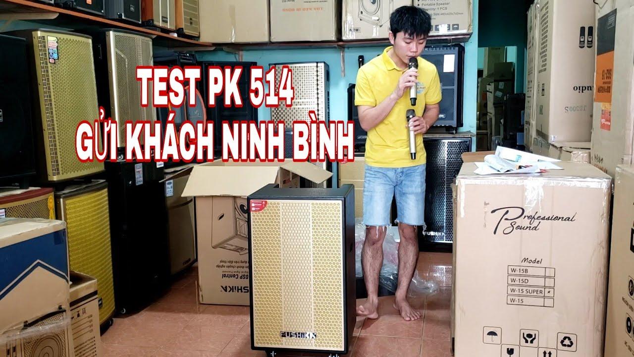Test Loa Fushika pk 514 [ Công Nghệ Nhật Bản ] Gửi Bác Bình Ninh Bình.lh 0965885716