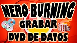 Grabar DVD de Datos con Nero Burning