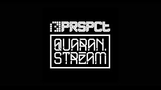 PRSPCT - Quaranstream Broadcast #80: Joe ET - B'day Stream