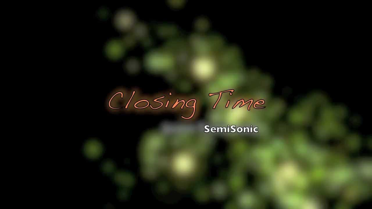 semisonic-closing-time-lyrics-mrmaomarkdeasis