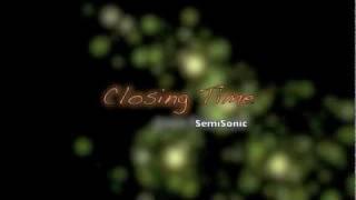 SemiSonic - Closing time lyrics