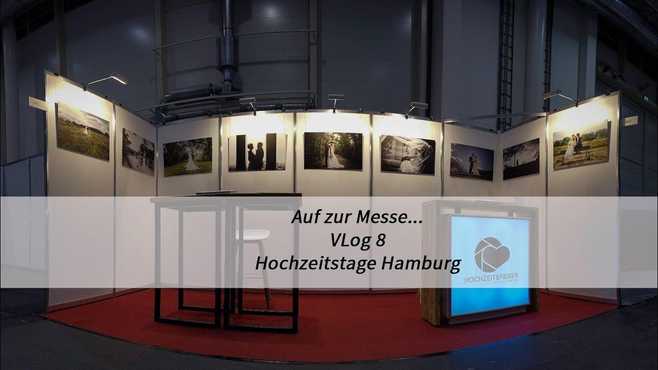 Auf Geht S Zur Messe Hochzeitstage Hamburg Vlog 8 Youtube
