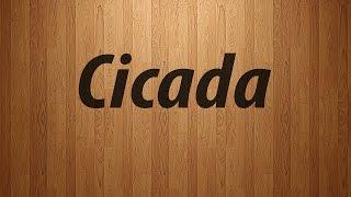 How to Pronounce Cicada /  Cicada Pronunciation