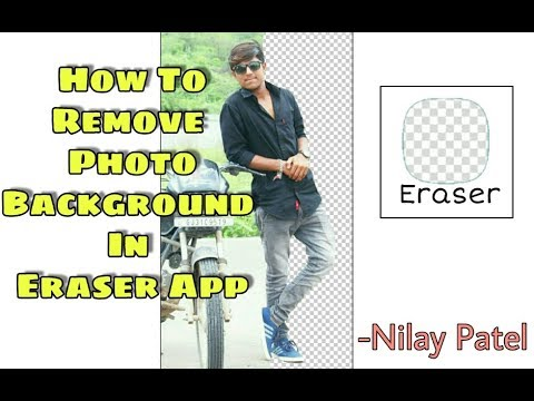How To Remove Photo Background In Eraser App By Nilay Patel