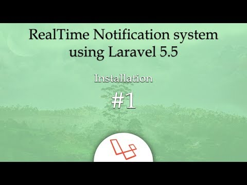 Installation #1 - RealTime Notification system using Laravel 5.5