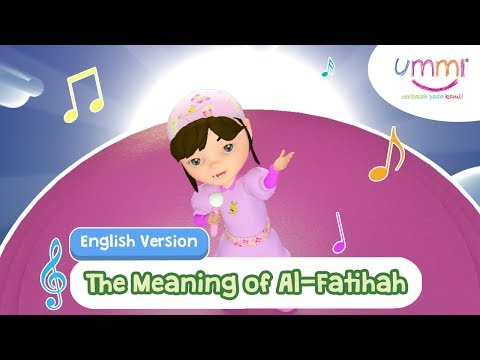 THE MEANING OF AL-FATIHAH | ENGLISH | KIDS SONG | ISLAMIC SONG