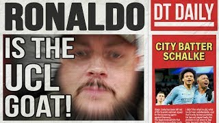 RONALDO IS THE CHAMPIONS LEAGUE GOAT | DT DAILY