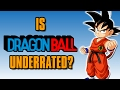Is Dragon Ball Underrated? (with Geekdom101)