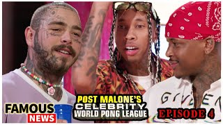 Post Malones Takes On Tyga & YG In World Pong League Ep 4 Recap | Famous News
