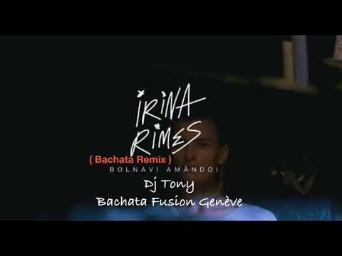 Irina Rimes - Bolnavi Amandoi (Bachata remix Dj Tony BFG)