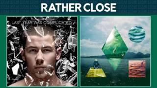 Rather Close [Nick Jonas, Tove Lo, Clean Bandit & Jess Glynne] MASHUP