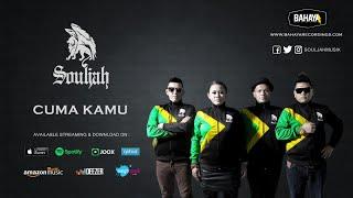 SOULJAH - Cuma Kamu (Official Audio)