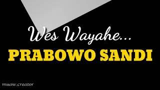 Wes Wayahe Prabowo Sandi