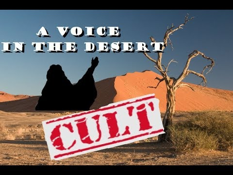 A Voice In The Desert... IS A CULT!