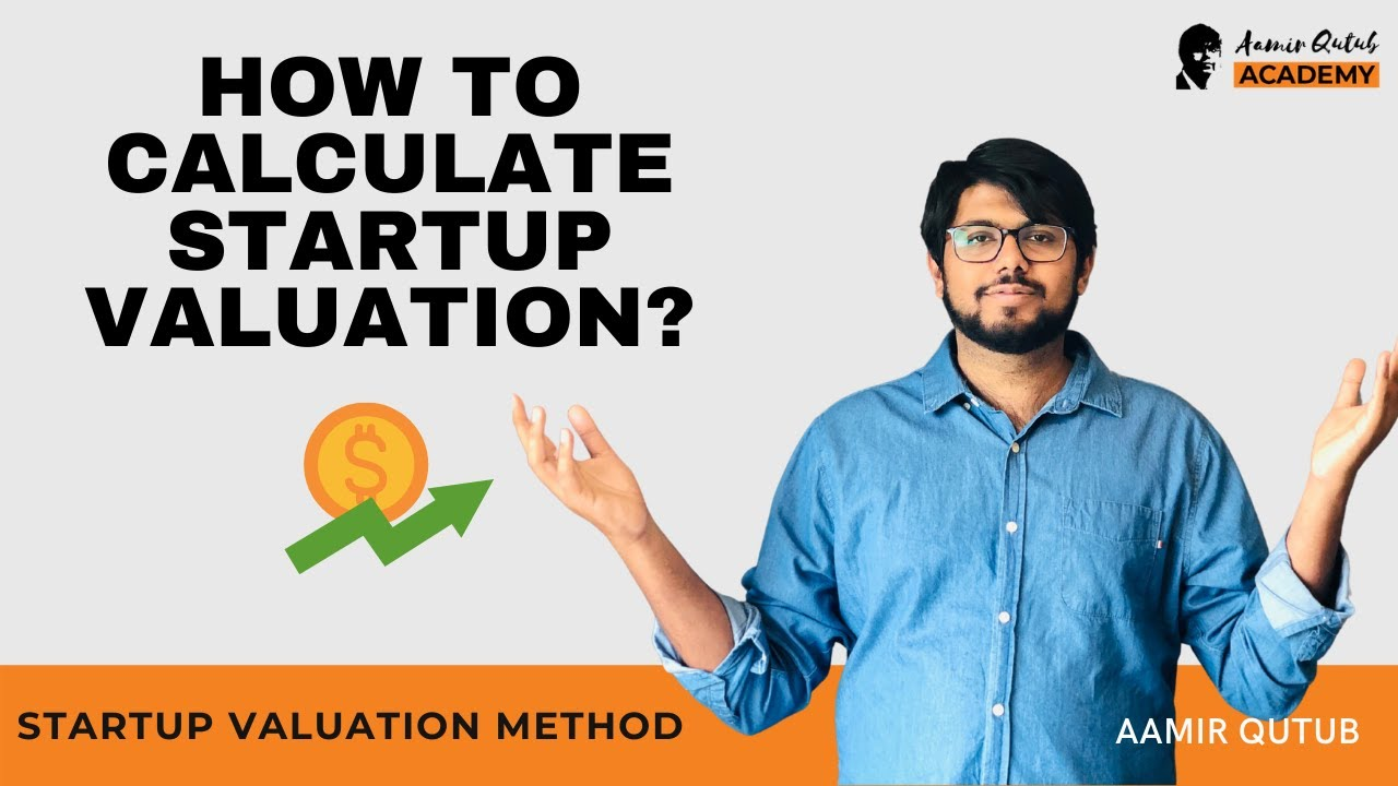 Pre-revenue Startup Valuation - How to calculate your Startup Valuation?