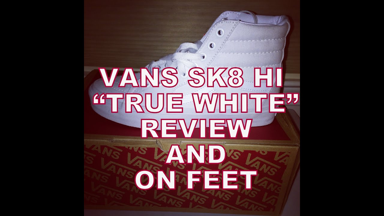 ada5c9cc3f01 Vans Sk8 HI   True White   Review and On Feet - YouTube