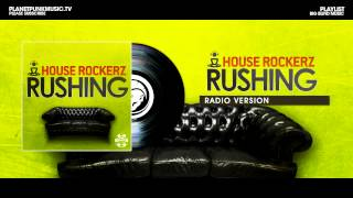 House Rockerz - Rushing  - Radio Version