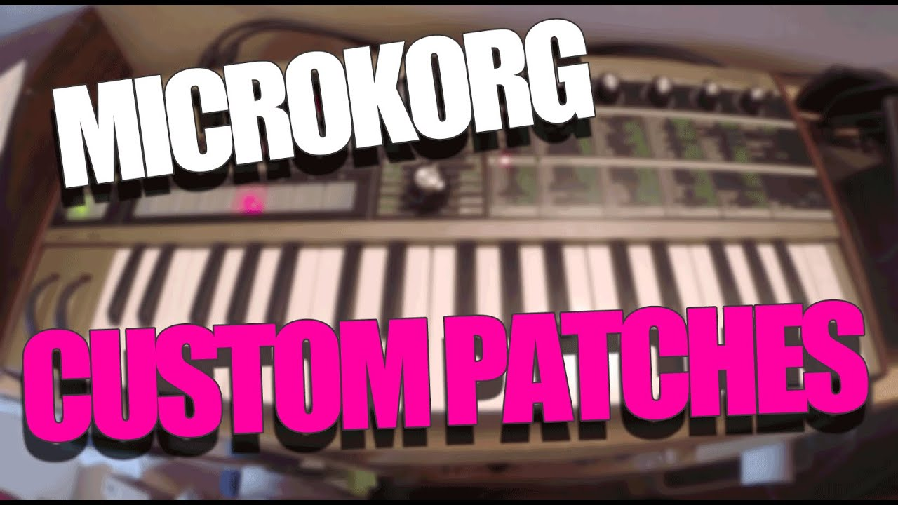 MICROKORG - Personal custom patches