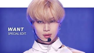 TAEMIN - WANT Stage Mix() Special Edit.