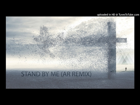 Stand by Me (AR Remix)
