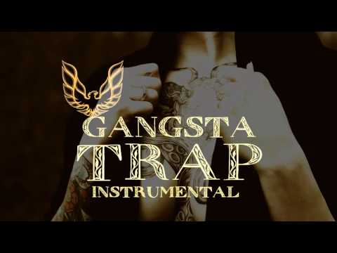 Gangsta Trap Instrumental 2017