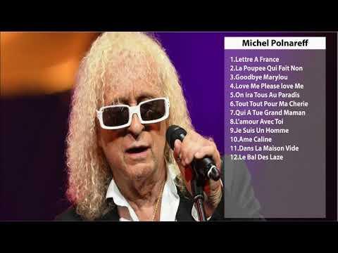 Les Meilleures Chansons De Michel Polnareff - Michel Polnareff Meilleures Chansons