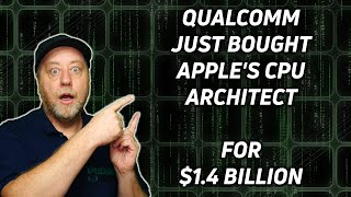Qualcomm just bought startup founded by Apple's chief CPU architect