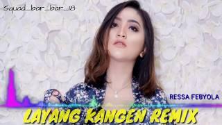 Download Mp3 Dj Layang Kangen Remix    Ressa Febyola - Players Dj Risky
