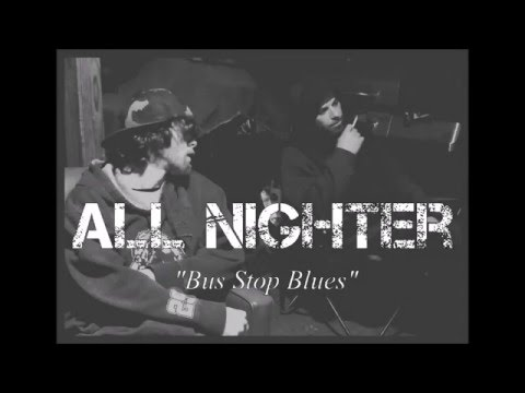All Nighter - Bus Stop Blues