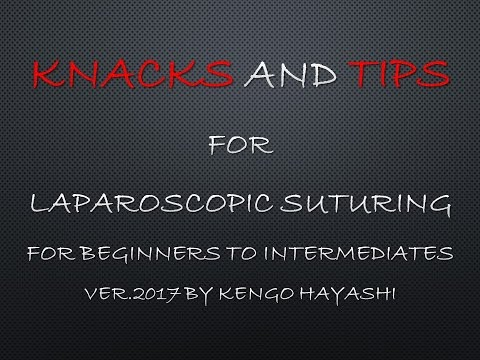 Knacks And Tips Of Laparoscopic Suturing For Beginners To Intermediates 2017