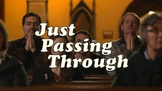 Just Passing Through - Episode 5 - We