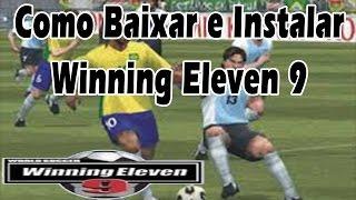 Como Baixar e Instalar o Winning Eleven 9+Tradução+Narração+Times Brasileiros PC