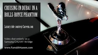 [HD] Cruising in Dubai in a Rolls-Royce Phantom video shot on Samsung Galaxy S6 Edge
