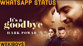 It's a GOODBYE (WhatsApp Status) Hark Powar | Baljit Singh Deo | Latest Punjabi Songs 2018 WekiBoys