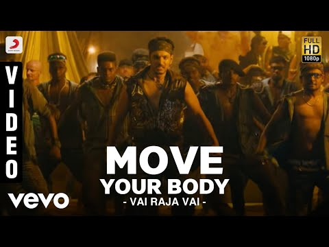 Vai Raja Vai - Move Your Body Video | Gautham Karthik, Priya Anand