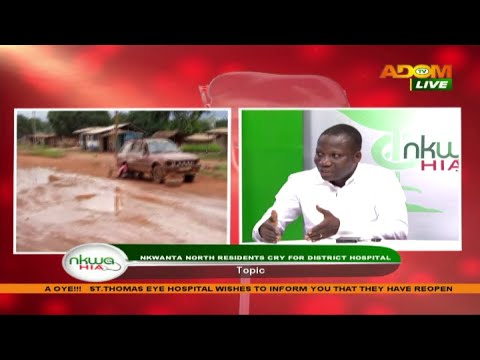 Nkwanta North residents cry for District Hospital - Nkwa Hia on Adom TV (10-10-20)