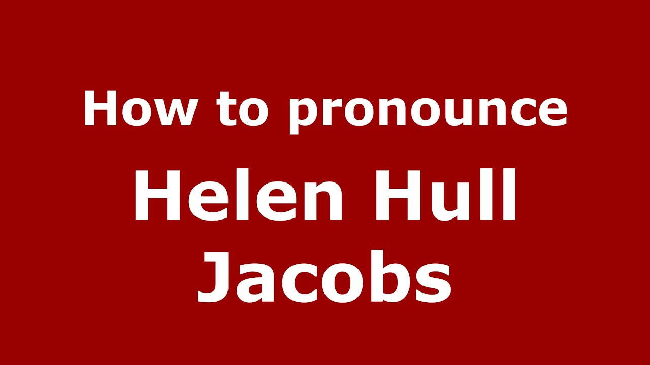 How to pronounce Helen Hull Jacobs American English US