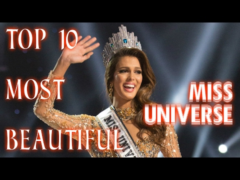 TOP 10 MOST BEAUTIFUL MISS UNIVERSE (2017 EDITION)