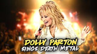 Dolly Parton Sings Death Metal