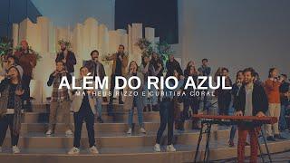 MATHEUS RIZZO E CURITIBA CORAL - ALÉM DO RIO AZUL (live cover)